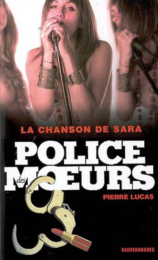 Boek cover Police des moeurs n°182 La chanson de Sara van Pierre Lucas (Onbekend)