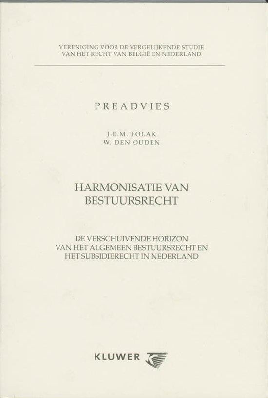 Cover van het boek 'Harmonisatie van bestuursrecht / druk 1' van W. den Ouden en J.E.M. Polak