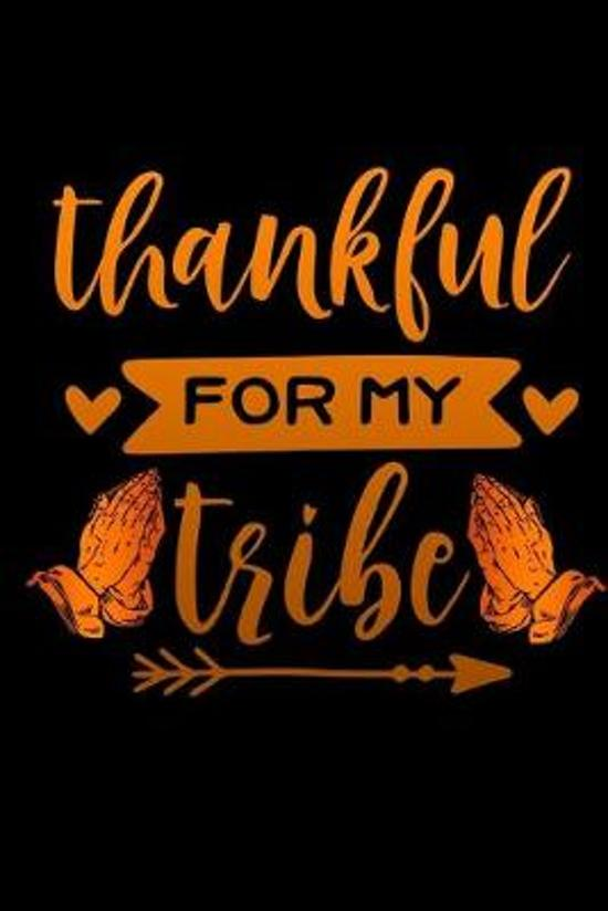 Thankful for my tribe: Teacher class Lined Notebook / Diary / Journal To Write In 6''x9'' for Thanksgiving. be Grateful Thankful Blessed this f
