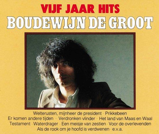 40 jaar boudewijn de groot bol.| Vijf Jaar Hits, Boudewijn de Groot | CD (album) | Muziek 40 jaar boudewijn de groot