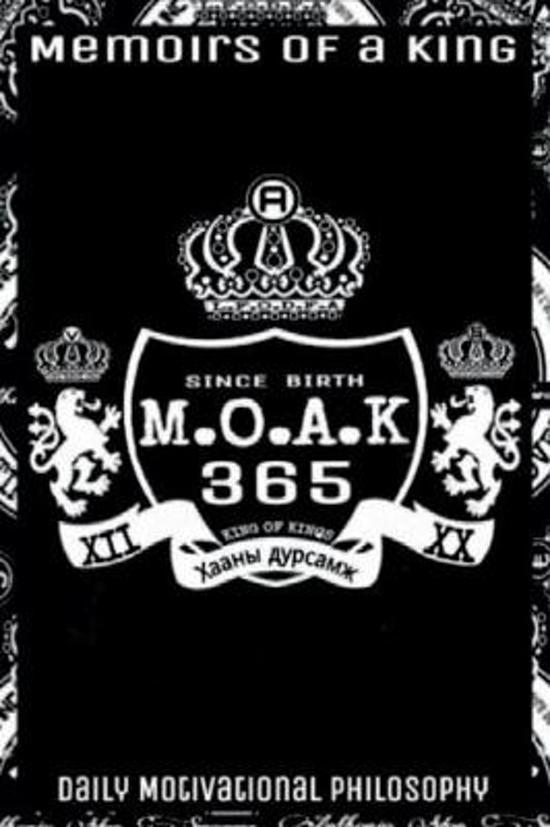 M.O.A.K 365 Memoirs Of A King