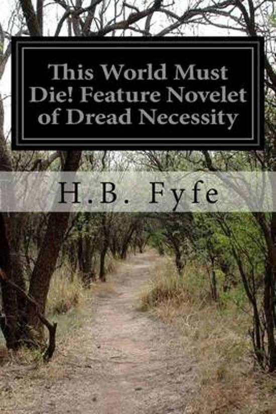 This World Must Die! Feature Novelet of Dread Necessity