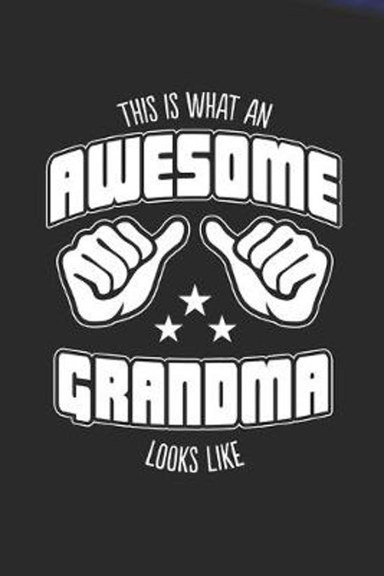 This is What an Awesome Grandma Looks Like: Family life Grandma Mom love marriage friendship parenting wedding divorce Memory dating Journal Blank Lin