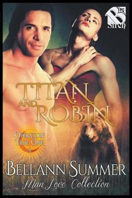 Titan and Robin [Operation True One] (The Bellann Summer ManLove Collection)