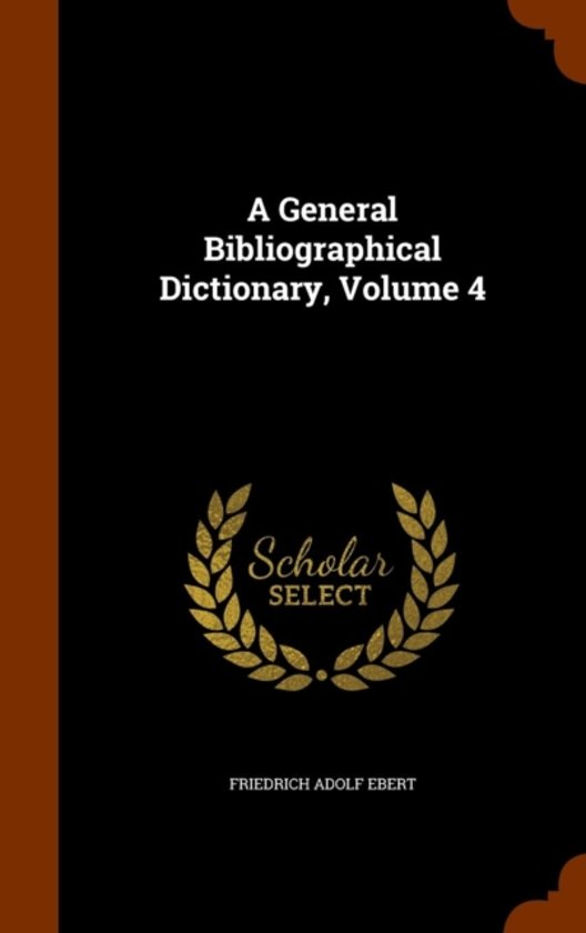 A General Bibliographical Dictionary, Volume 4