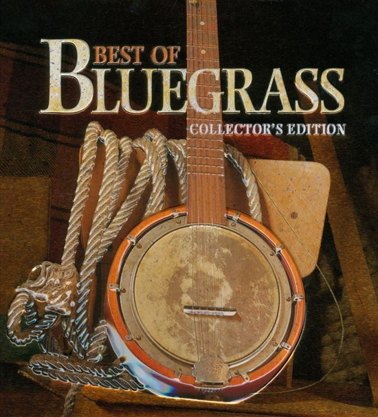 Best of Bluegrass: Collector's Edition