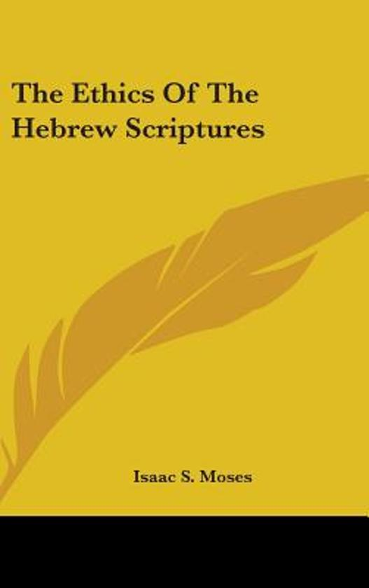 The Ethics of the Hebrew Scriptures