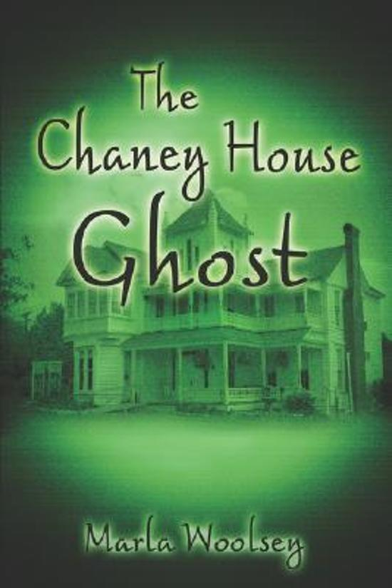 The Chaney House Ghost