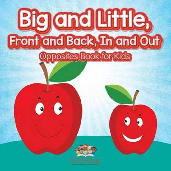 Big and Little, Front and Back, in and Out Opposites Book for Kids