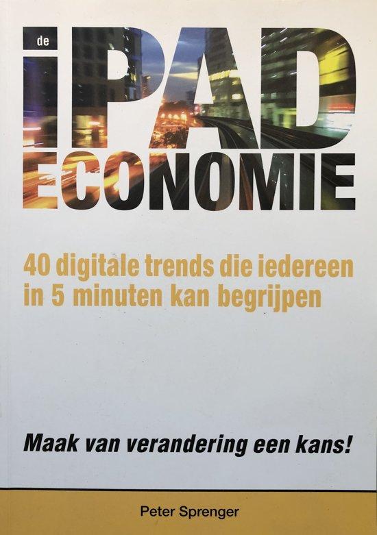 iPad economie - 40 digitale trends die iedereen in 5 minuten kan begrijpen - Peter Sprenger pdf epub
