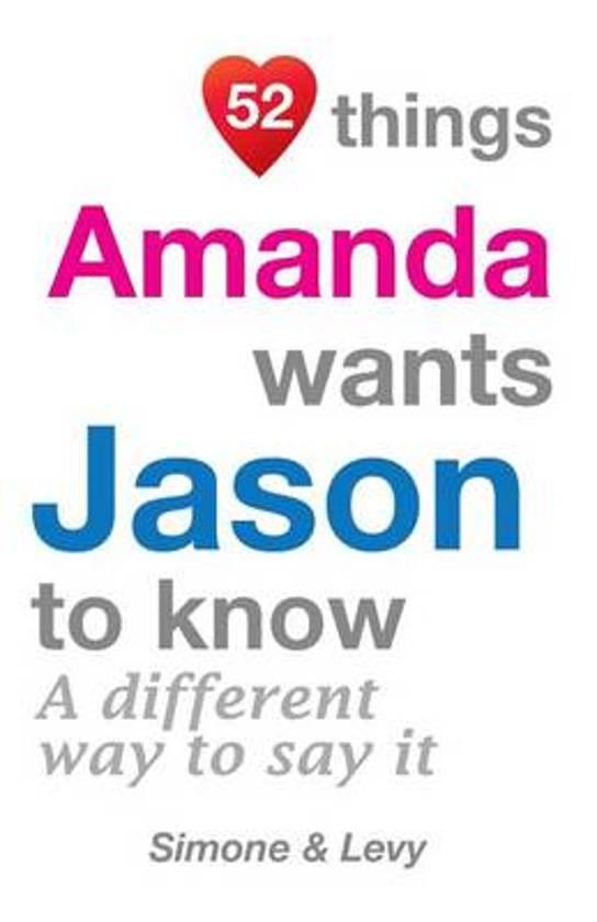 52 Things Amanda Wants Jason to Know