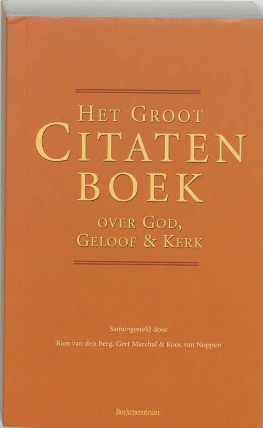 Citaten Over Boeken : Bol het groot citatenboek over god geloof en kerk rien van