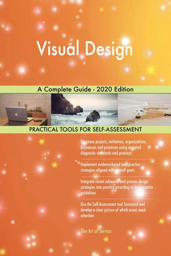 Visual Design A Complete Guide - 2020 Edition
