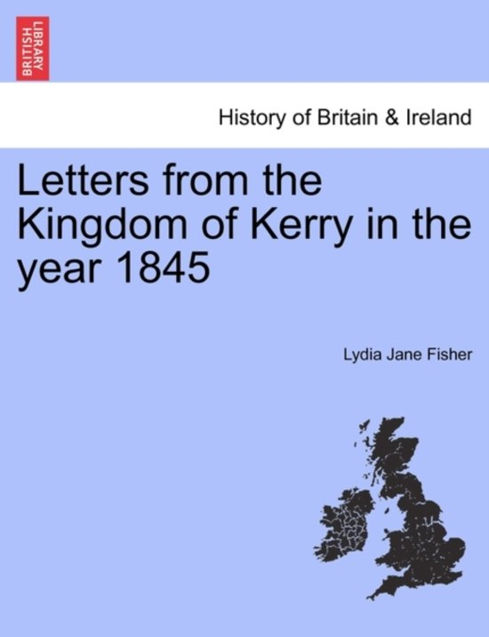 Letters from the Kingdom of Kerry in the Year 1845