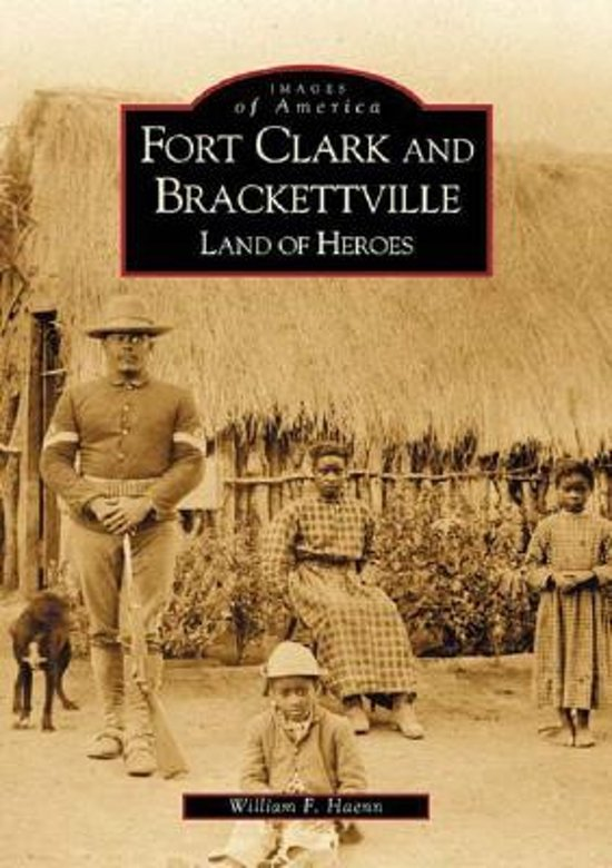Fort Clark and Brackettville