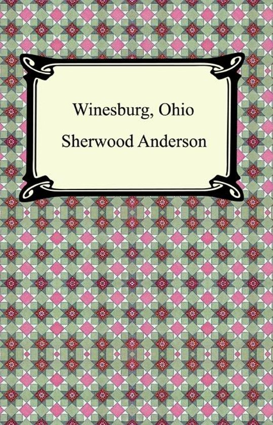 an analysis of grotesques in the short story cycle winesburg ohio by sherwood anderson Read the book of the grotesque of winesburg, ohio by sherwood anderson the text begins: the book of the grotesque the writer, an old man with a white mustache, had some difficulty in getting into bed.