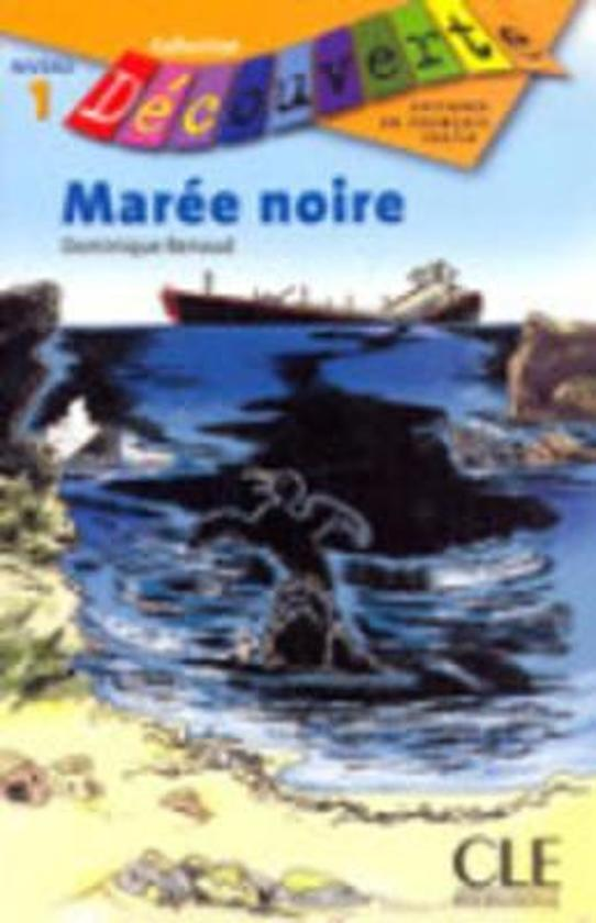 Collection Découverte - niveau 1: Marée noire - Dominique Renaud |