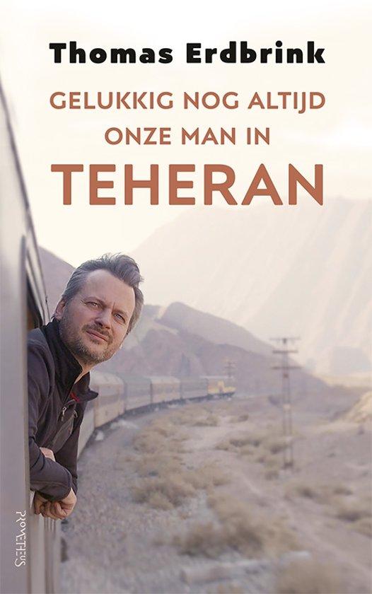 Boek: Gelukkig nog altijd onze man in Teheran cover