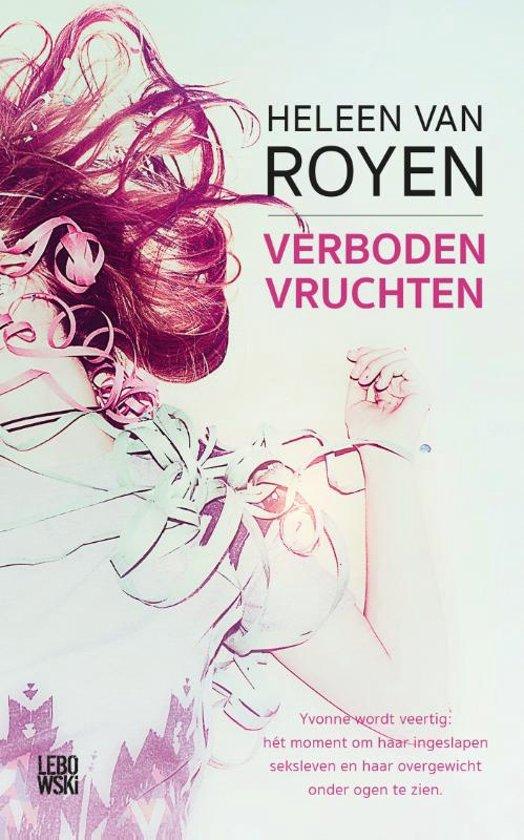 Boek cover Verboden vruchten van Heleen van Royen (Paperback)
