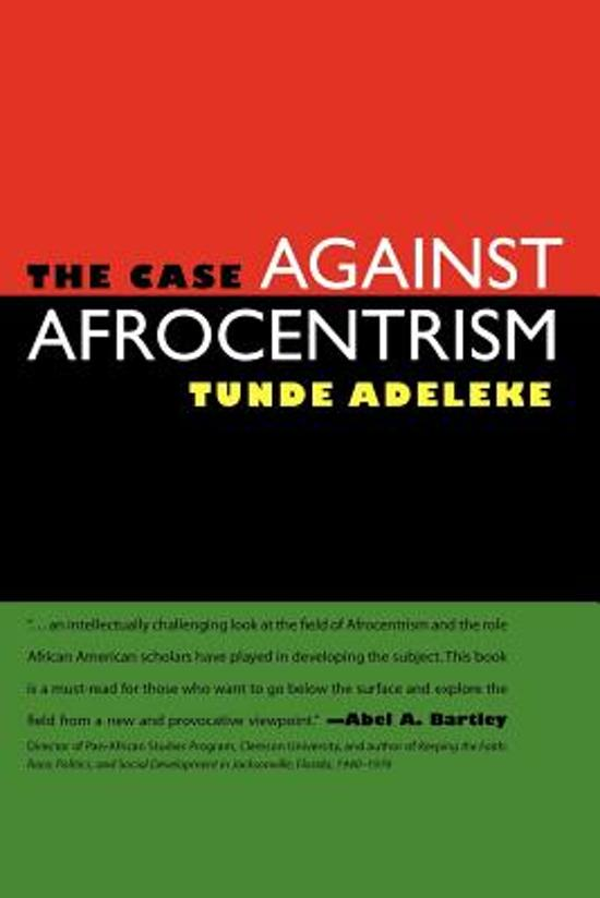 essay on afrocentrism Afrocentric education essay afrocentrism differs from the more widely recognized multiculturalist curriculum supported by most educators.