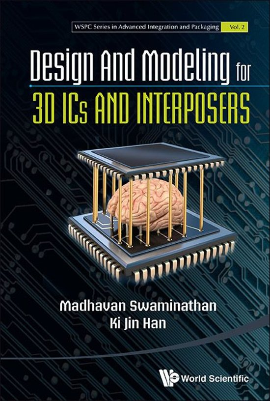 Design and Modeling for 3D ICs and Interposers