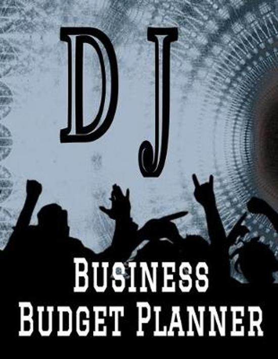 DJ Business Budget Planner: 8.5'' x 11'' Professional Disc Jockey 12 Month Organizer to Record Monthly Business Budgets, Income, Expenses, Goals, Ma