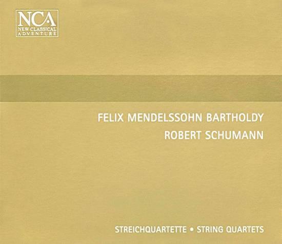 Mendelssohn Bartholdy, Schumann: String Quartets