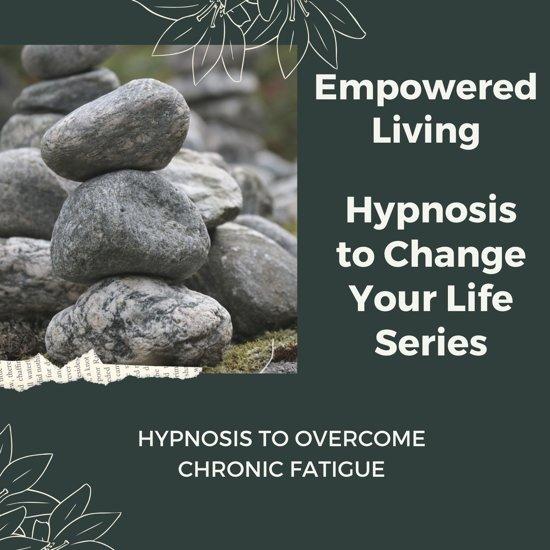 Hypnosis to Overcome Chronic Fatigue