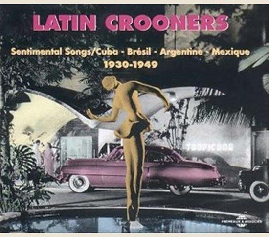 Latin Crooners : 1930-1949