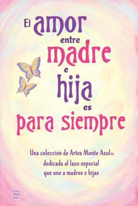 Bolcom El Amor Entre Madre E Hija Es Para Siempre 9781598426854