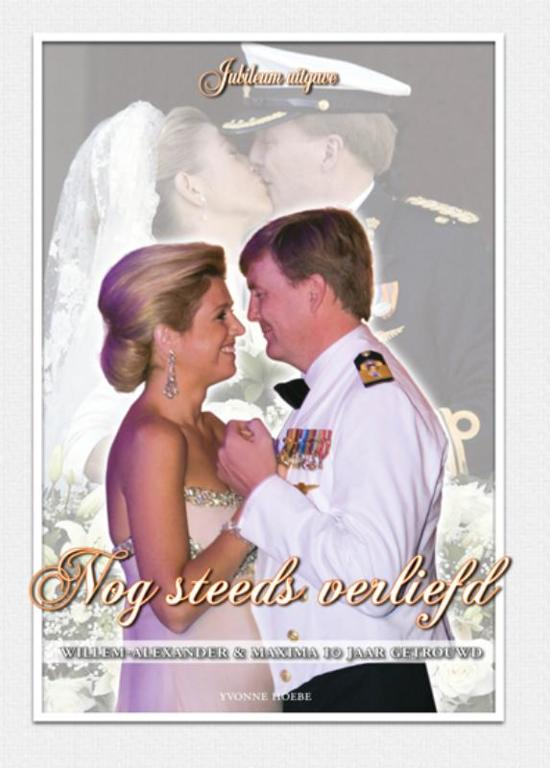 maxima en willem alexander 10 jaar getrouwd bol.| Willem Alexander & Maxima 10 jaar getrouwd, Yvonne Hoebe  maxima en willem alexander 10 jaar getrouwd