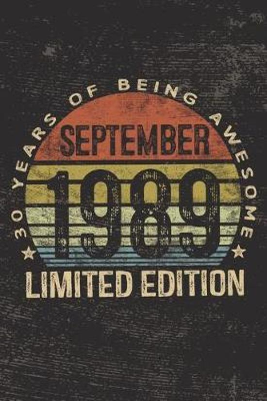 September 1989 Limited Edition 30 Years of Being Awesome: 30th Birthday Gifts Blank Lined Notebook Thirty 30 Yrs Old Bday Present Men Women Turning 30
