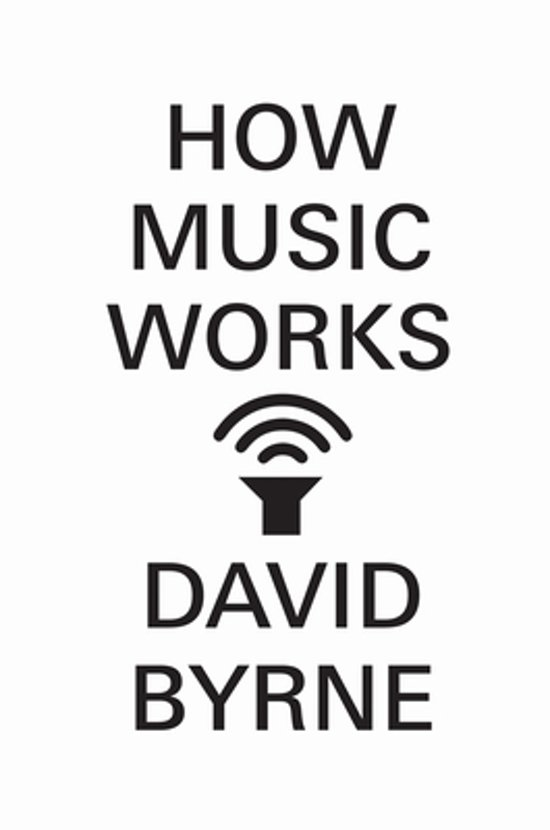 Boek cover How Music Works van David Byrne (Paperback)