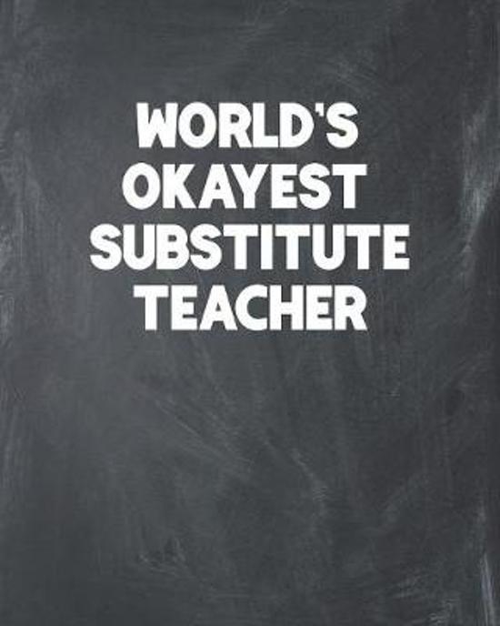 World's Okayest Substitute Teacher