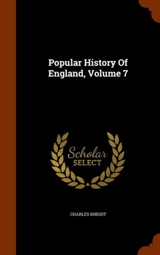 Popular History of England, Volume 7