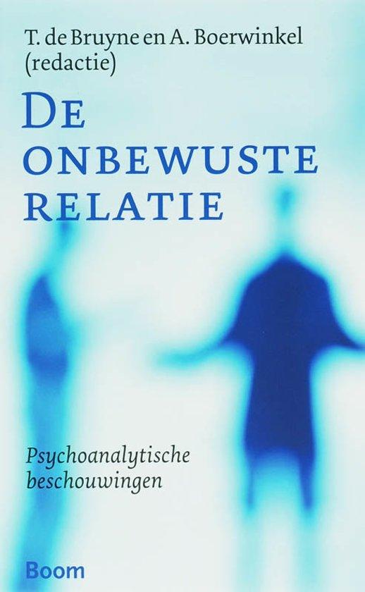 De Onbewuste Relatie - psychoanalytische beschouwingen
