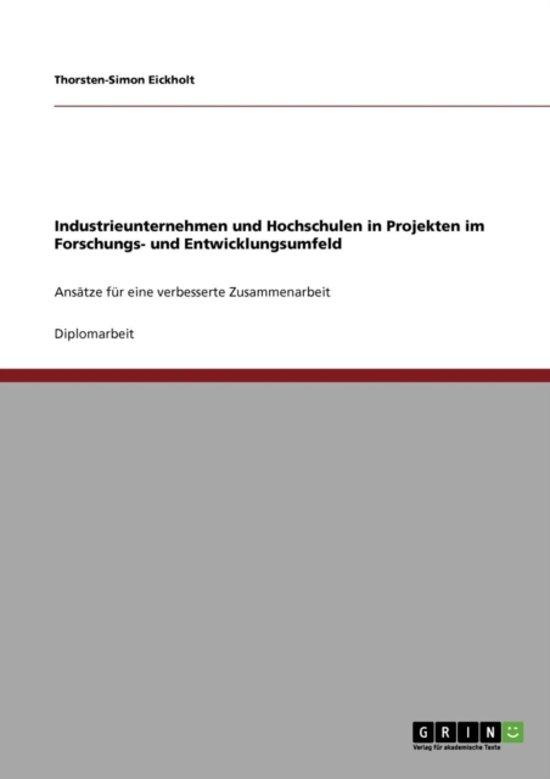 Industrieunternehmen Und Hochschulen in Projekten Im Forschungs- Und Entwicklungsumfeld
