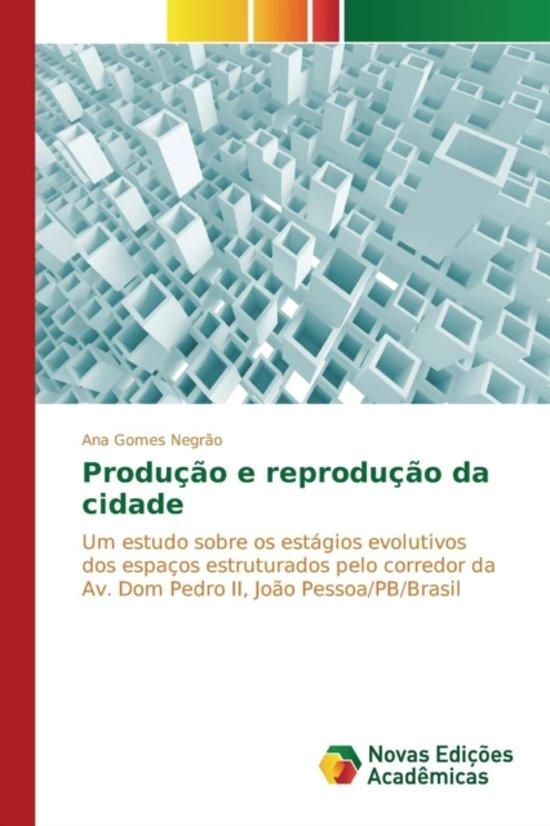 Produ o E Reprodu o Da Cidade