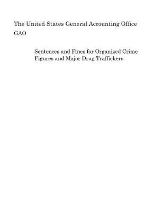 Sentences and Fines for Organized Crime Figures and Major Drug Traffickers