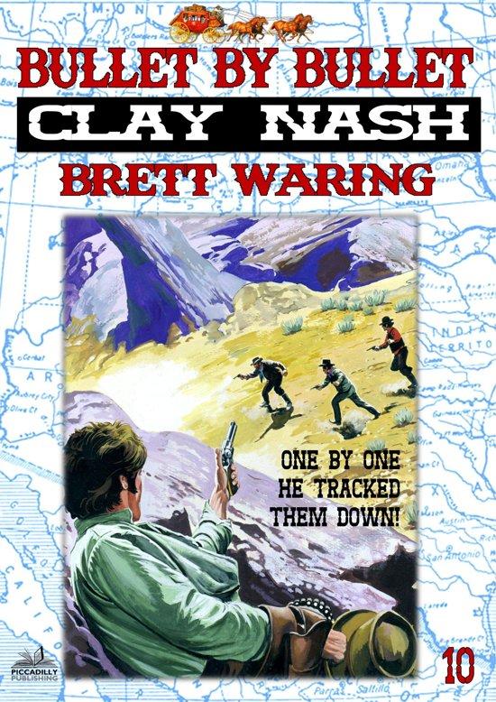 Clay Nash 10: Bullet by Bullet