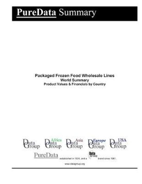 Packaged Frozen Food Wholesale Lines World Summary: Product Values & Financials by Country