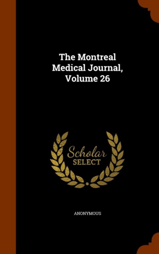 The Montreal Medical Journal, Volume 26