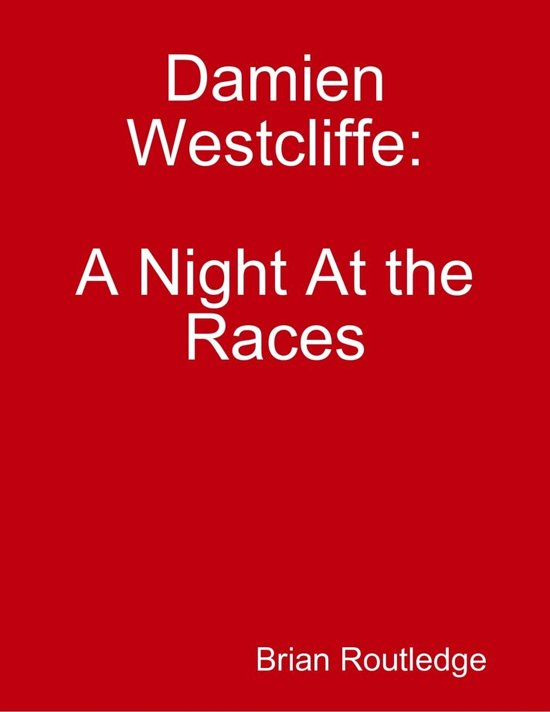 Damien Westcliffe: A Night At the Races