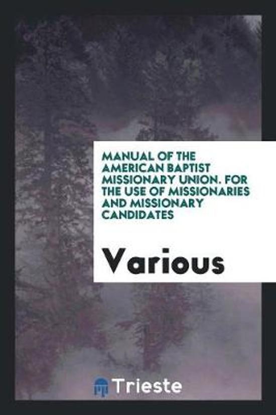 Manual for the Use of Missionaries and Missionary Candidates ...