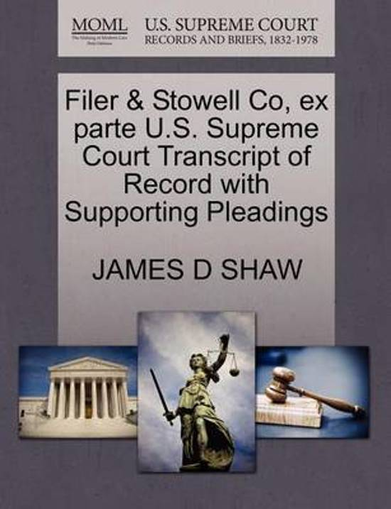 Filer & Stowell Co, Ex Parte U.S. Supreme Court Transcript of Record with Supporting Pleadings