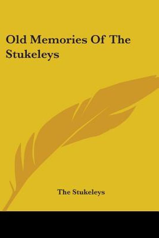 Old Memories of the Stukeleys
