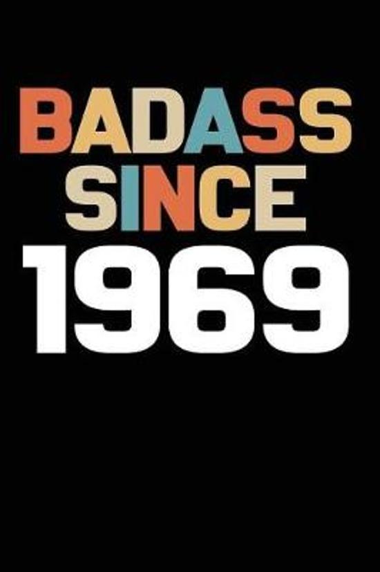 Badass Since 1969
