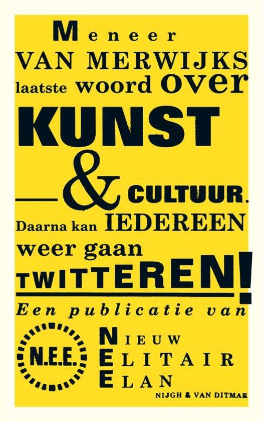 Meneer van Merwijks laatste woord over kunst cultuur