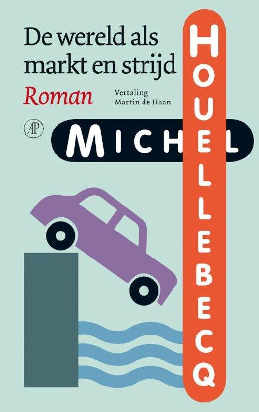 Boek cover De wereld als markt en strijd van Michel Houellebecq (Paperback)