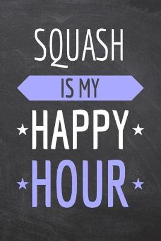 Squash is my Happy Hour: Squash Notebook, Planner or Journal - Size 6 x 9 - 110 Dotted Pages - Office Equipment, Supplies -Funny Squash Gift Id